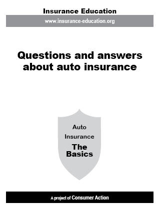 Consumer Action Questions And Answers About Auto Insurance